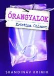Kristina Ohlsson - Őrangyalok [eKönyv: epub, mobi]