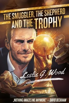Leslie G. Wood - The smuggler, the shepherd and the Trophy [eKönyv: epub, mobi]