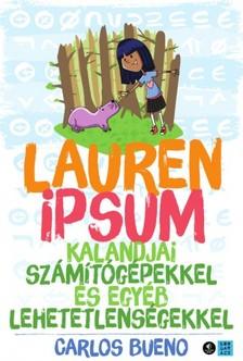 Carlos Bueno - Lauren Ipsum kaladjai sz�m�t�g�pekkel �s egy�b lehetetlens�gekkel [eK�nyv: epub, mobi]