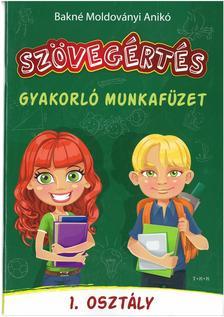 Bakn� Moldov�nyi Anik� - Sz�veg�rt�s - gyakorl� munkaf�zet 1. oszt�ly