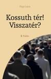 Papp Lajos - Kossuth t�r! Visszat�r? [eK�nyv: epub,  mobi]