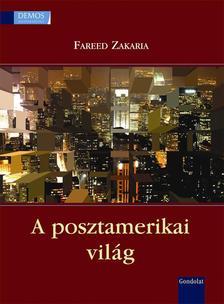 Zakaria, Fareed - A posztamerikai vil�g
