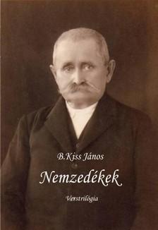 János B. Kiss - Nemzedékek [eKönyv: pdf, epub, mobi]