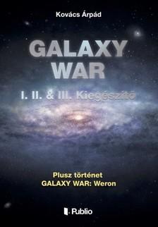 Kov�cs �rp�d - GALAXY WAR I. II. & III. Kieg�sz�t� [eK�nyv: epub, mobi]