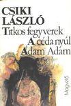 Csiki László - Titkos fegyverek - A céda nyúl - Adam Adam [antikvár]