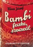 K�VES J�ZSEF - Bambi,  fecske,  szocre�l