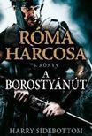 Harry Sidebottom - A Borosty�n�tR�ma harcosa 6. k�nyv