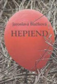 BLAZKOVÁ, JAROSLAVA - Hepiend