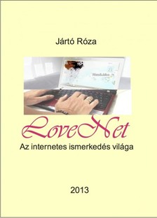 J�rt� R�za - LoveNet Az internetes ismerked�s vil�ga [eK�nyv: pdf, epub, mobi]