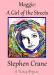 Murat Ukray Stephen Crane, - Maggie A Girl of the Streets [eKönyv: epub,  mobi]