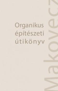 Dénes György (szerk.) Dénes Eszter - - Organikus építészeti útikönyv [eKönyv: epub, mobi]