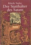 SZALAY KÁROLY - Der Statthalter des Satans [eKönyv: pdf]