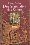 SZALAY K�ROLY - Der Statthalter des Satans [eK�nyv: pdf]