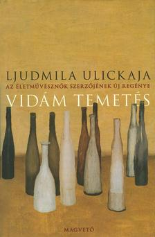 Ljudmila Ulickaja - Vidám temetés