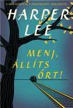 Harper Lee - Menj, �ll�ts �rt!