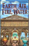 Margaret Weis - Earth,  Air,  Fire,  Water - Tales from the Eternal Archives #2 [antikvár]