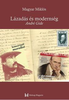 Magyar Miklós - Lázadás és modernség - André Gide