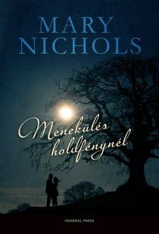 Mary Nichols - Menek�l�s holdf�nyn�l [eK�nyv: epub, mobi]