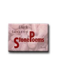Clark Lunberry - Stone poems