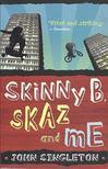 SINGLETON, JOHN - Skinny B,  Skaz and Me [antikvár]