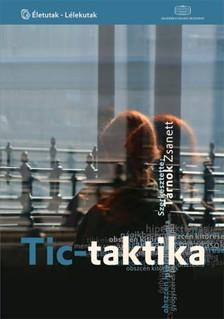 T�rnok Zsanett (szerk) - Tic-taktika - A Tourette-szindr�m�r�l [eK�nyv: epub, mobi]