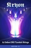 Kryon Lee Caroll - - Az Emberi DNS Tizenkét Rétege - Kryon 12 [eKönyv: epub,  mobi]