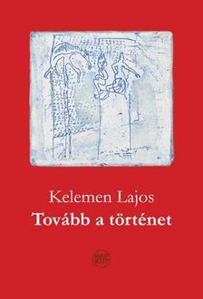 Kelemen Lajos - Tovább a történet