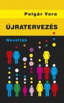 Polg�r Vera - �jratervez�s