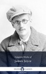 James Joyce - Delphi Complete Works of James Joyce (Illustrated) [eK�nyv: epub,  mobi]