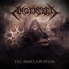Angerseed - Angerseed: The ProclamationDIGI CD