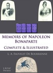 L. A. Fauvelet Bourrienne, John S. Memes, R. W. Phipps Colonel, Murat Ukray - Memoirs of Napoleon Bonaparte [eK�nyv: epub,  mobi]