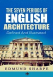 Murat Ukray Edmund Sharpe, - The Seven Periods of English Architecture [eK�nyv: epub,  mobi]