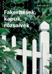 Ingald Andersson - Fakerítések, kapuk, rózsaívek