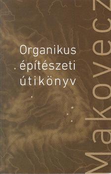 - Makovecz - Organikus �pit�szeti �tik�nyv