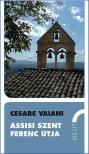 Cesare Vaiani - Assisi Szent Ferenc �tja
