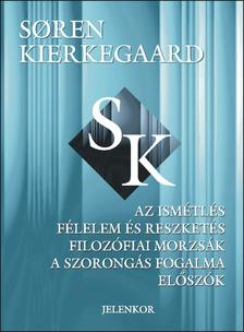 Soren Kierkegaard - Az ism�tl�s