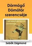 Sebők Zsigmond - Dörmögő Dömötör szerencséje [eKönyv: epub, mobi]