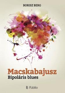 Berg Borisz - Macskabajusz - Bipol�ris blues [eK�nyv: epub, mobi]