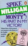 Milligan, Spike - Monty - His Part in My Victory [antikv�r]