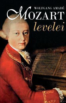 Mikusi Balázs (szerk.) - Wolfgang Amadé Mozart levelei