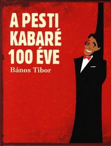 B�nos Tibor - A PESTI KABAR� 100 �VE (1907-2007)