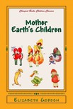 M. T. Ross Elizabeth Gordon, - Mother Earth's Children [eKönyv: epub,  mobi]