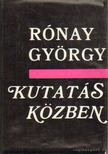 R�NAY GY�RGY - Kutat�s k�zben [antikv�r]
