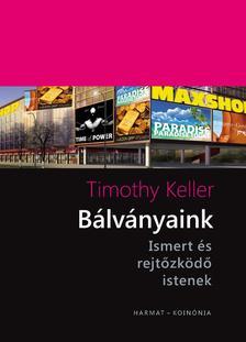 Timothy Keller - B�lv�nyaink - Ismert �s rejt�zk�d� istenek