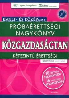 - PRÓBAÉRETTSÉGI NAGYKÖNYV - KÖZGAZDASÁGTAN - EMELT- ÉS KÖZÉPS