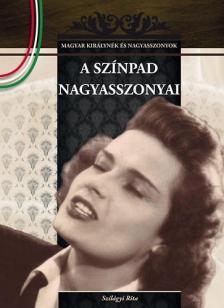 Szil�gyi Rita - A SZ�NPAD NAGYASSZONYAI - MAGYAR KIR�LYN�K �S NAGYASSZONYOK 18.