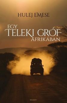 Hulej Emese - Egy Teleki gr�f Afrik�ban [eK�nyv: epub, mobi]