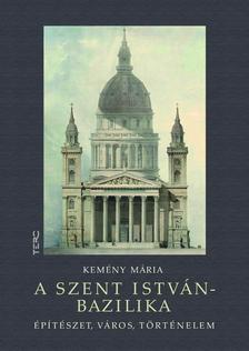 Kemény Mária - A Szent István-bazilika