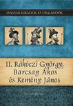 Kov�cs Gergely Istv�n - II. R�k�czi Gy�rgy, Barcsay �kos �s Kem�ny J�nos Magyar Kir�lyok �s uralkod�k 21.