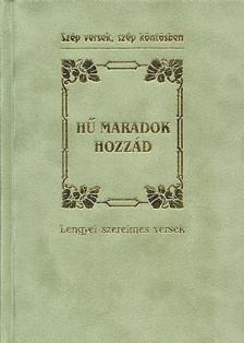 Baranyi Ferenc - HŰ MARADOK HOZZÁD - LENGYEL SZERELMES VERSEK